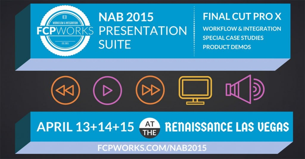 FCPWORKS NAB 2015 - Final Cut Pro X 10.1.5 or 10.2 ?