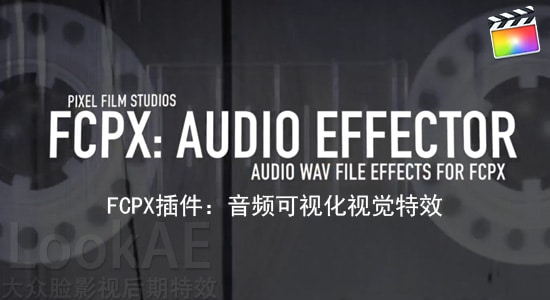 FCPX插件:音频可视化视觉特效工具 PFS - FCPX: Audio Effector