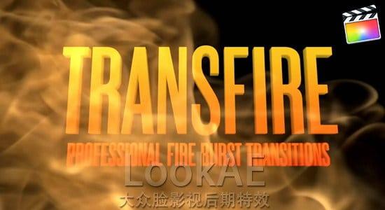 FCPX转场插件:30种燃烧火焰转场动画 TransFire