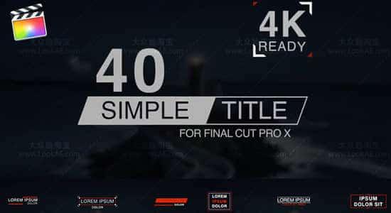 FCPX插件:40个简洁文字标题设计动画 Simple Titles FCPX 插件-第1张