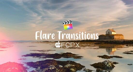 FCPX转场插件-25个耀斑闪烁光效过渡转场预设 Flare Transitions FCPX插件-第1张