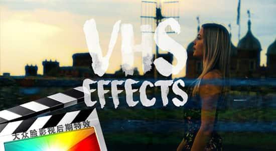 FCPX插件-24种复古怀旧VHS老录像带特效预设 VHS Effects FCPX插件-第1张