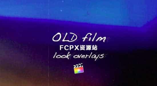 FCPX插件-8组复古老电影录像带视觉效果 Old Film Look Overlays FCPX插件-第1张