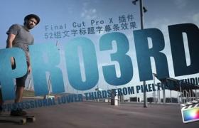 Final Cut Pro X 插件:Pixel Film Studios-PRO3RD 52组文字标题字幕条效果