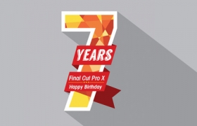 Final Cut Pro X 七岁啦! 爱我,你怕了吗?