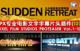 FCPX插件:专业电影文字片头(10套) Pixel Film Studios PROTEASER Vol.1-10