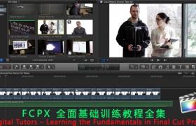 FCPX全面基础训练教程 Digital Tutors-Learning the Fundamentals in Final Cut Pro X