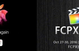 北京时间10月28日凌晨1点 Apple 特别活动,Final Cut Pro X 10.3 将会到来?