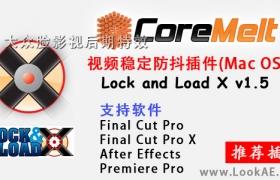Mac版:FCPX/PR/AE视频稳定防抖插件 Lock and Load X v1.5(附安装教程)