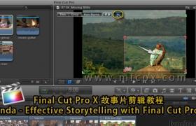 Final Cut Pro X 故事片剪辑教程 Lynda – Effective Storytelling with Final Cut Pro X
